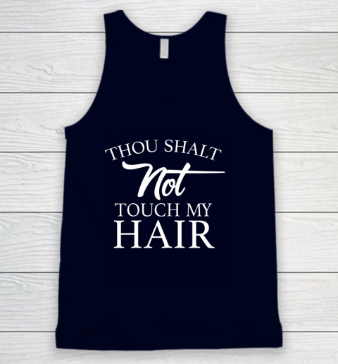 Funny Thou Shalt Not Touch My Hair Tank Top 2