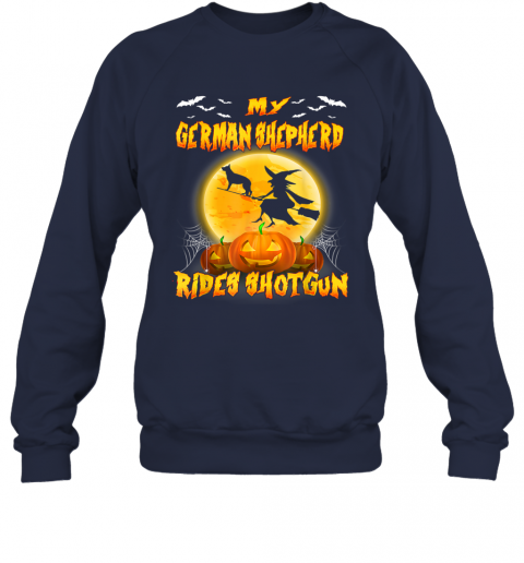 My German Shepherd Rides Shotgun Halloween Gift For Dog Love Sweatshirt