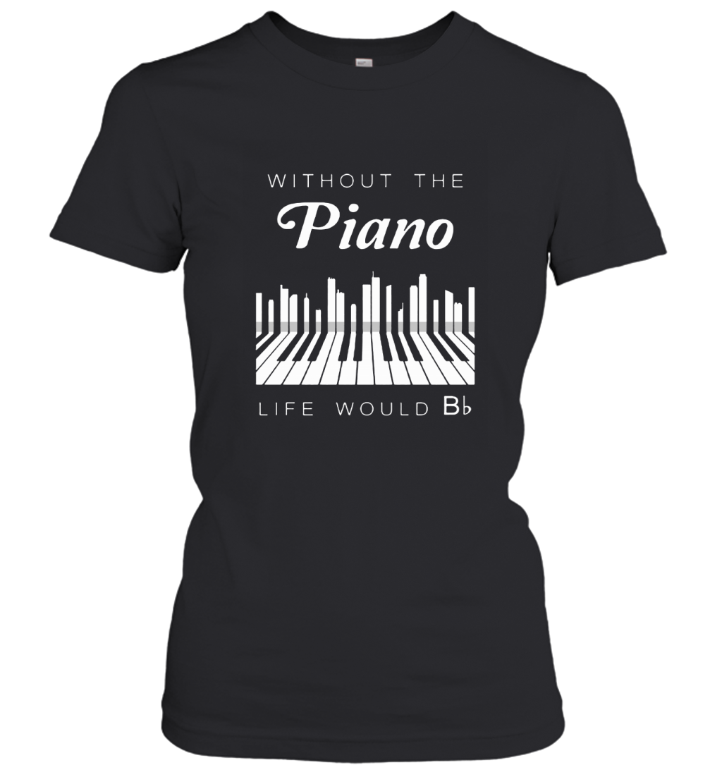 Without The Piano Life Would Be Flat Bb Chord Women's T-Shirt