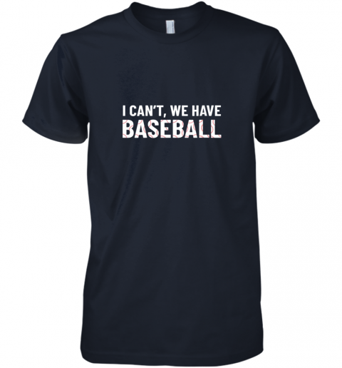 f4vm funny baseball mom i can39 t we have baseball premium guys tee 5 front midnight navy