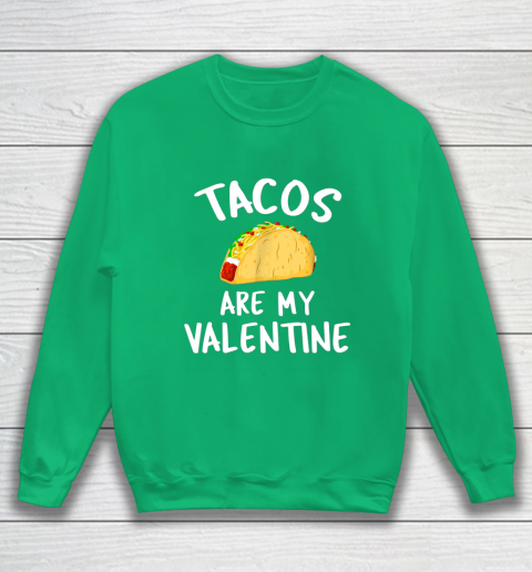 Tacos Are My Valentine Valentine s Day Sweatshirt 5