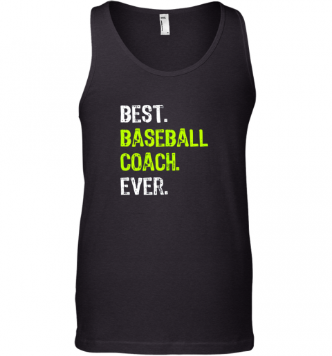 Best BASEBALL COACH Ever Funny Gift Tank Top