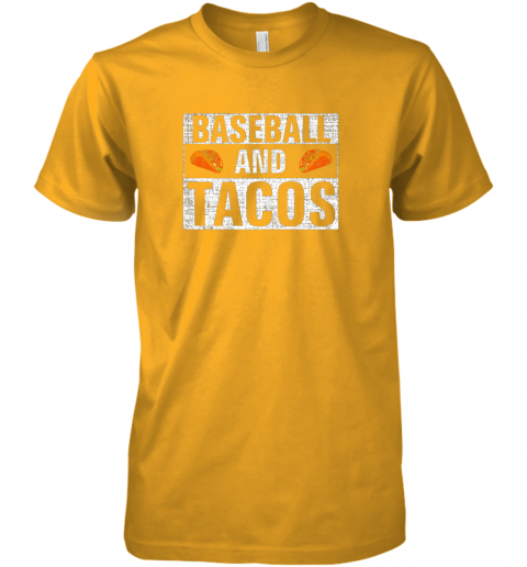 x31s vintage baseball and tacos shirt funny sports cool gift premium guys tee 5 front gold