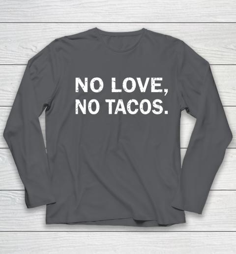 No Love, No Tacos La Carreta Mexican Grill Youth Long Sleeve 6