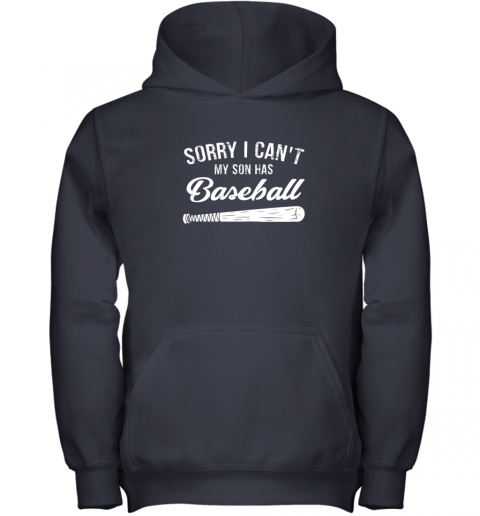 d01r sorry i cant my son has baseball shirt mom dad gift youth hoodie 43 front navy