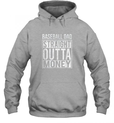 ngo6 mens baseball dad straight outta money shirt i funny pitch gift hoodie 23 front sport grey