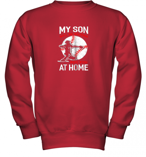 etit my son will be waiting for you at home baseball dad mom youth sweatshirt 47 front red