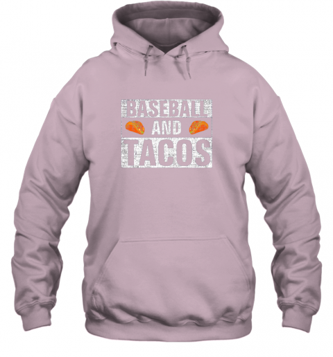 vwuq vintage baseball and tacos shirt funny sports cool gift hoodie 23 front light pink