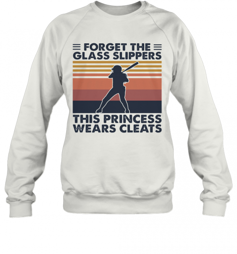 Forget The Glass Slippers This Princess Wears Cleats Softball Vintage Sweatshirt