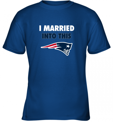 y9kh i married into this new england patriots football nfl youth t shirt 26 front royal