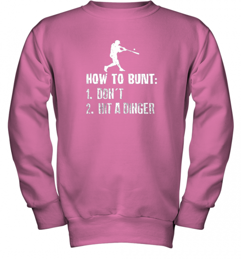 xzrc how to bunt don39 t hit a dinger shirt funny baseball youth sweatshirt 47 front safety pink