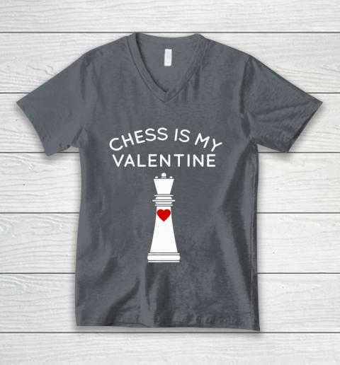 Chess Is My Valentine V-Neck T-Shirt 4