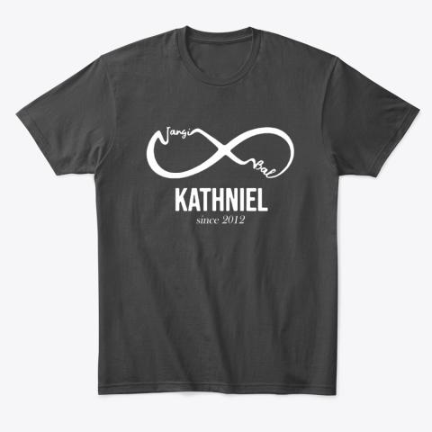 Forever Jangi Bal Nad KathNiel Since 2012 T-Shirt
