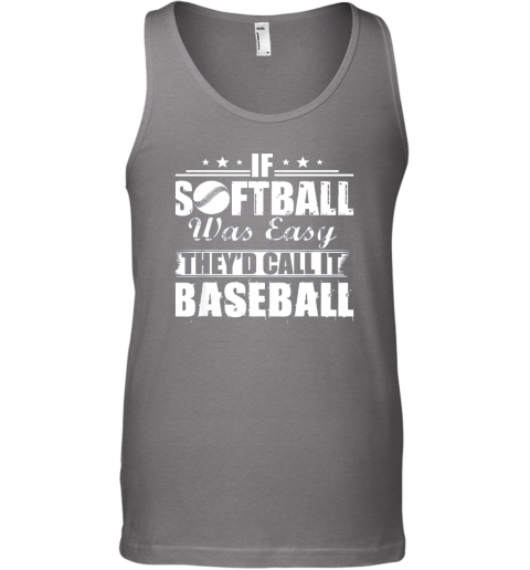 8aqv if softball was easy they39 d call it baseball unisex tank 17 front graphite heather