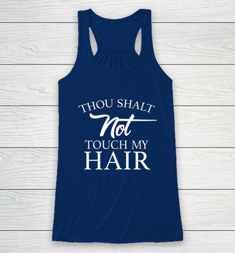 Funny Thou Shalt Not Touch My Hair Racerback Tank 6