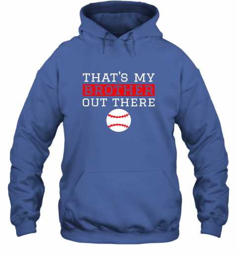 muha sister baseball gift that39 s my brother baseball sister hoodie 23 front royal