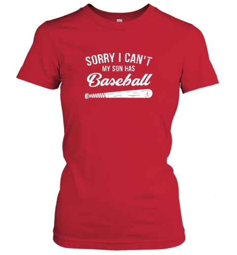 tjuw sorry i cant my son has baseball shirt mom dad gift ladies t shirt 20 front red