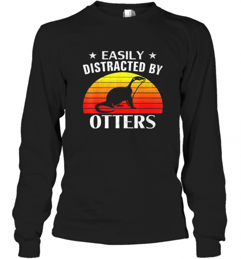 Retro Easily Distracted By Otters Funny Otter Animal Gift TShirt Long Sleeve T-Shirt