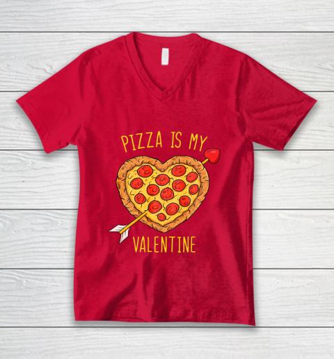 Pizza Is My Valentine Funny Valentines Day V-Neck T-Shirt 6