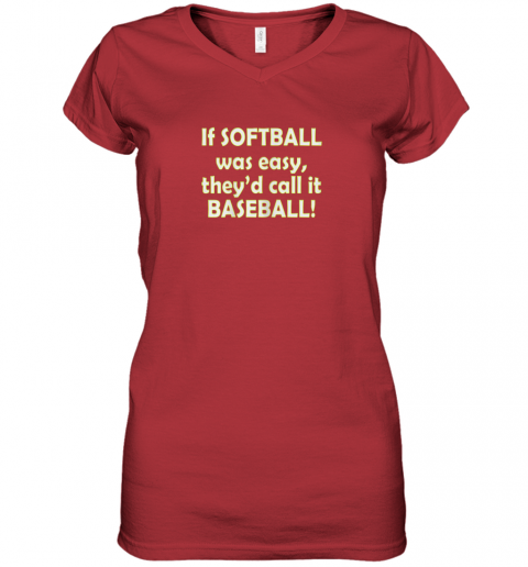 puyi if softball was easy they39 d call it baseball funny women v neck t shirt 39 front red