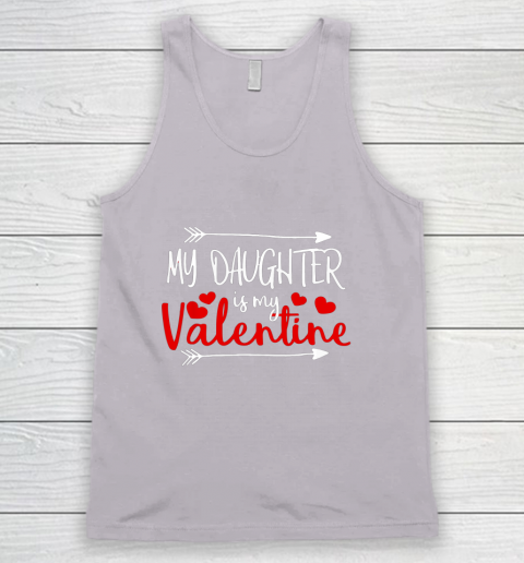 My Daughter is My Valentine Mommy Daddy Valentines Day Gift Tank Top 3