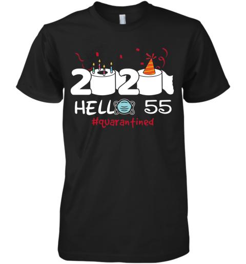 2020 Hello 55 Toilet Paper Birthday Cake Quarantined Social Distancing Premium Men's T-Shirt