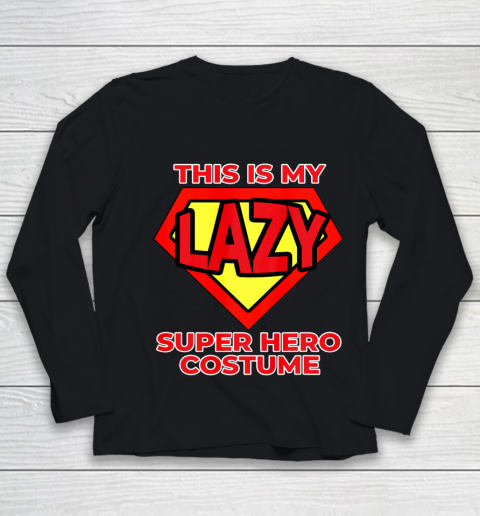 This Is My Lazy Superhero Costume Funny Halloween Super Hero Youth Long Sleeve