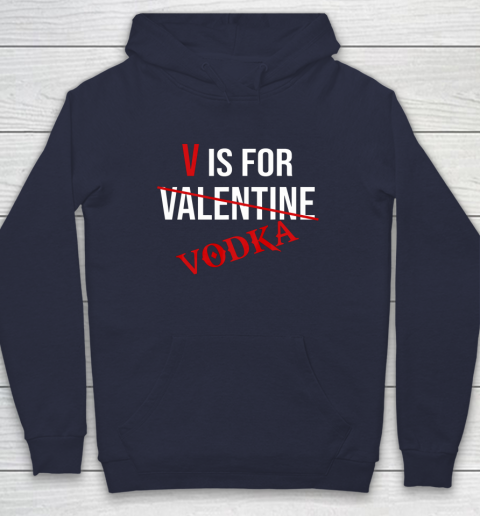 Funny V is for Vodka Alcohol T Shirt for Valentine Day Hoodie 2