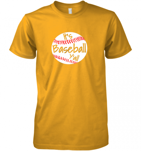 m7sj it39 s baseball y39 all shirt funny pitcher catcher mom dad gift premium guys tee 5 front gold