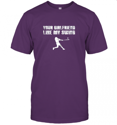 jltt baseball your girlfriend likes my swing jersey t shirt 60 front team purple