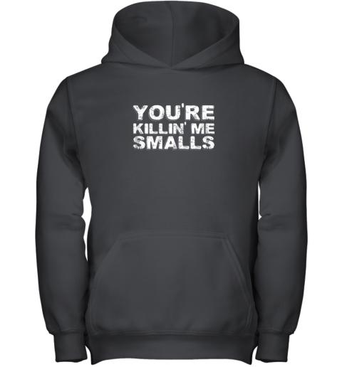 You're Killing Me Smalls Shirt Family Funny Baseball Youth Hoodie
