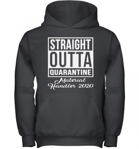 Straight Outta Quarantine Material Handler 2020 Youth Hoodie