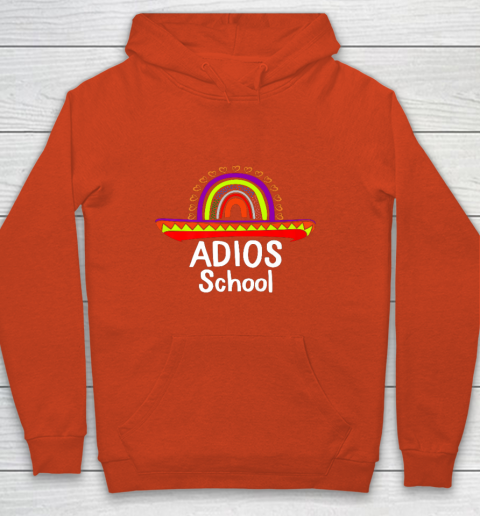 Adios School Happy Last Day Of School 2021 Teacher Mexican Youth Hoodie 3