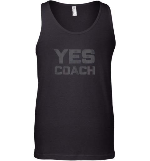 Yes Coach Gift Shirt Funny Coaching Training Tank Top
