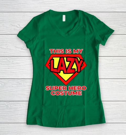 This Is My Lazy Superhero Costume Funny Halloween Super Hero Women's V-Neck T-Shirt 5