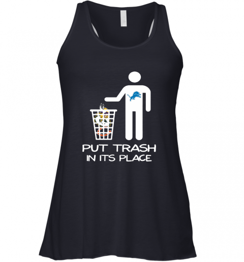 Detroit Lions Put Trash In Its Place Funny NFL Racerback Tank