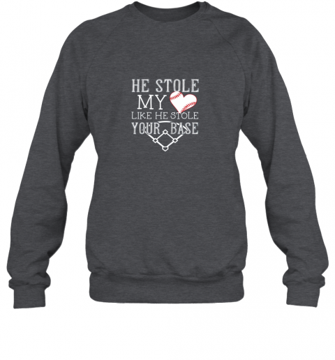 9ttt he stole my heart like he stole your basegirlfriend shirt sweatshirt 35 front dark heather