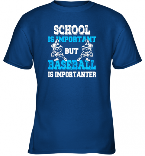 u28v school is important but baseball is importanter boys youth t shirt 26 front royal