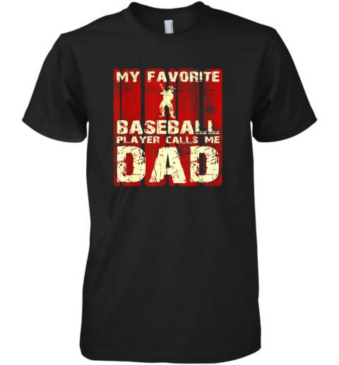 Mens My Favorite Baseball Player Calls Me Dad Retro Gift Premium Men's T-Shirt