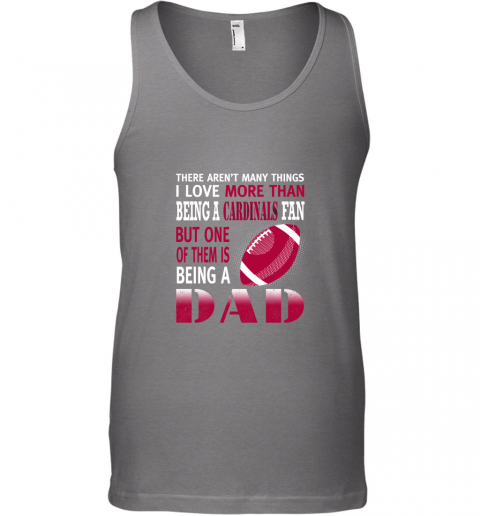 v0ka i love more than being a cardinals fan being a dad football unisex tank 17 front graphite heather