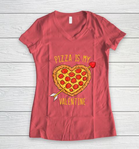 Pizza Is My Valentine Funny Valentines Day Women's V-Neck T-Shirt 4