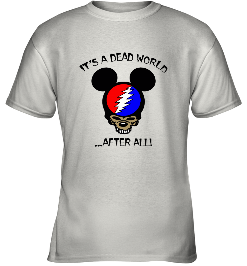 It's A Dead World After All Disney Mickey Grateful Dead Youth T-Shirt