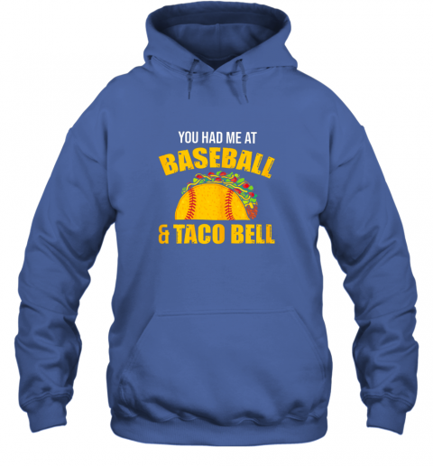 9pus you had me at baseball and tacos bell hoodie 23 front royal