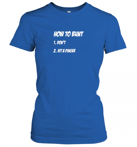 sppu how to bunt 1 don39 t 2 hit a dinger baseball softball ladies t shirt 20 front royal