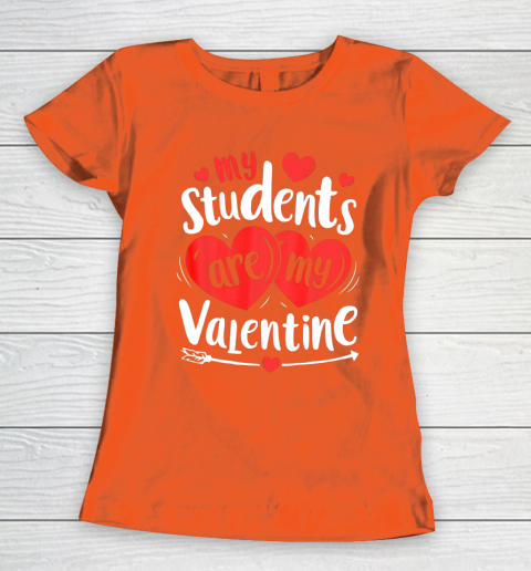 My Students Are My Valentine Funny Teachers Valentines Day Women's T-Shirt 13