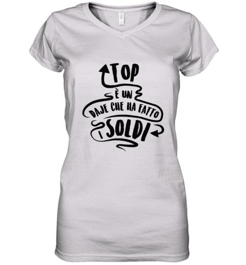Top e Un Daje Che Ha Fatto I Soldi Top Vs Daje Women's V-Neck T-Shirt