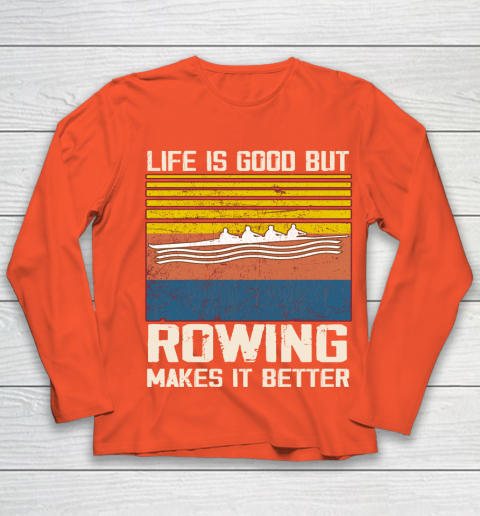 Life is good but rowing makes it better Youth Long Sleeve 3