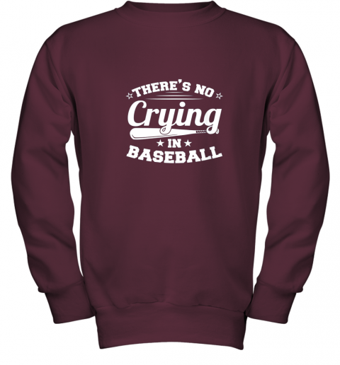 ykzw there39 s no crying in baseball gift youth sweatshirt 47 front maroon