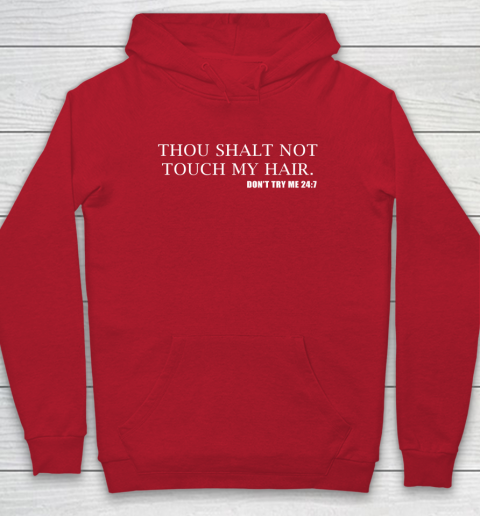Thou Shalt Not Touch My Hair Hoodie 7