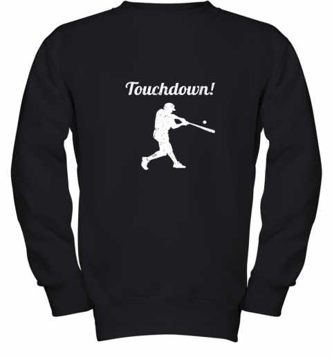 Touchdown Funny Baseball Youth Sweatshirt